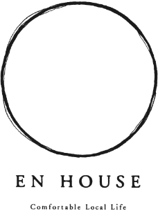 EN HOUSE - Comfortable Local Life